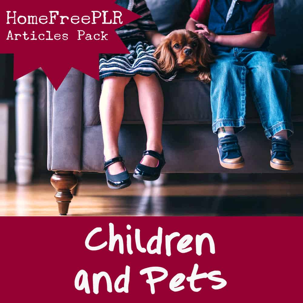 children and pets plr articles