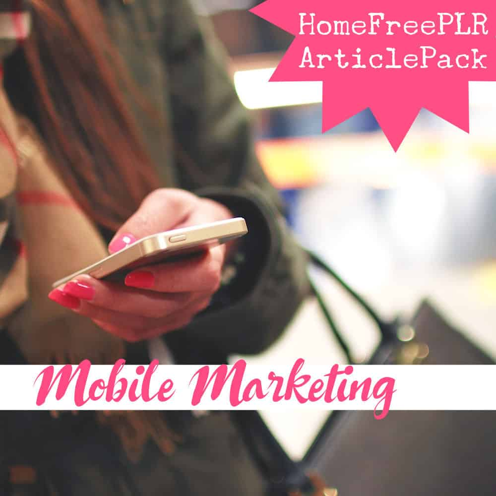 HomeFreePLR-Mobile-Marketing-PLR-articles