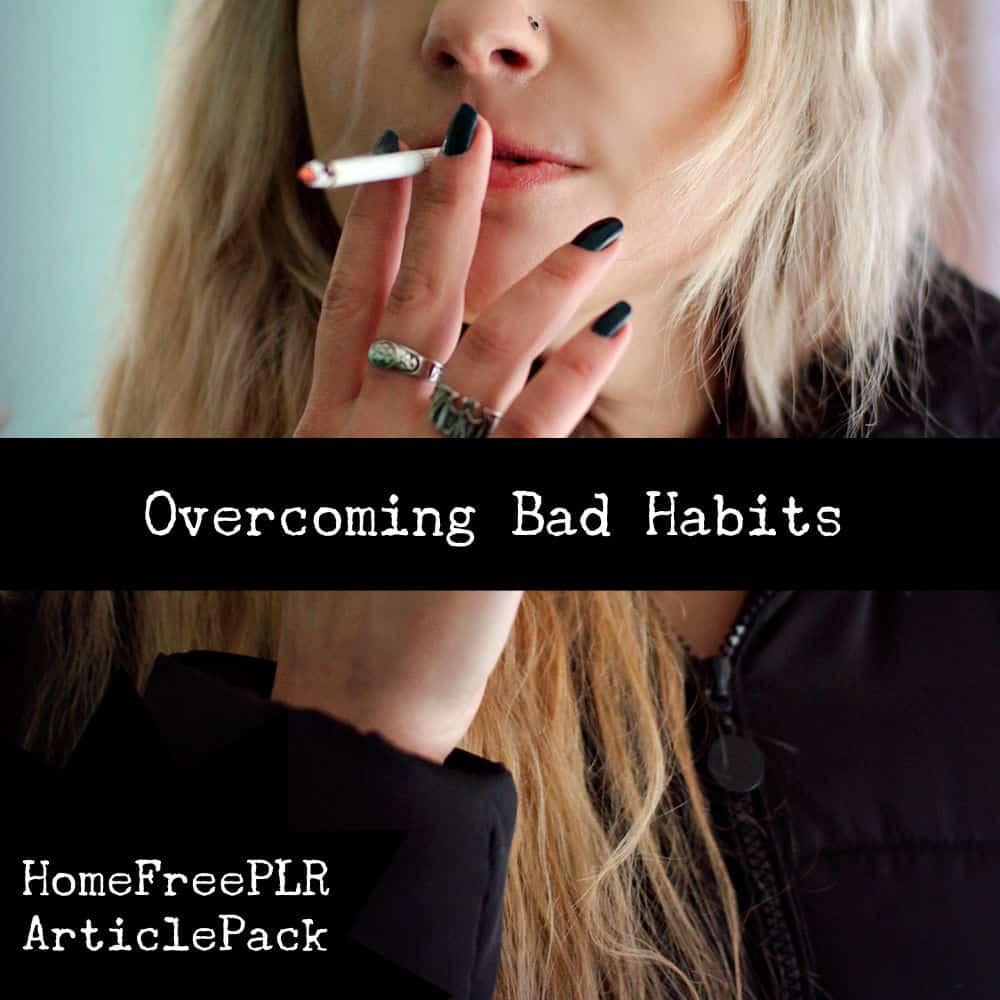 overcoming bad habits plr articles
