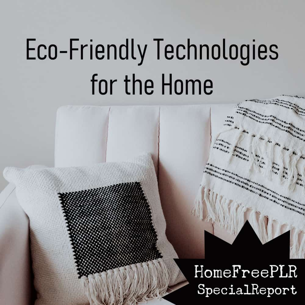 eco-friendly tech for the home plr report