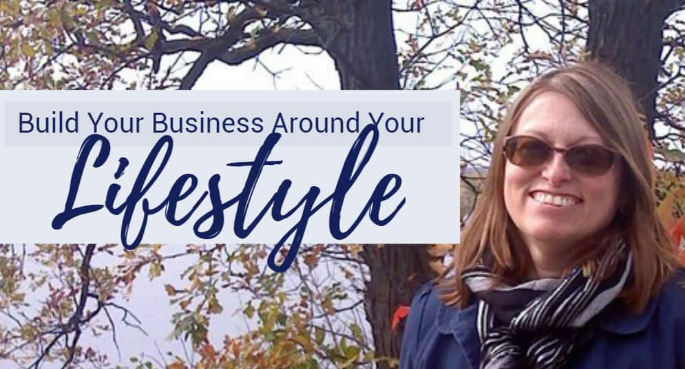 Build Your Business Around Your Lifestyle